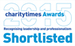 2015 charitytimes Awards Recognising leadership and professionalism - Shortlisted